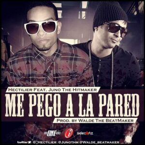 Hectilier Ft. Juno The Hitmaker – Me Pego a la Pared