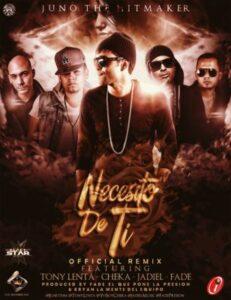 Juno The Hitmaker Ft. Tony Lenta, Cheka, Jadiel Y Fade – Necesito De Ti (Official Remix)