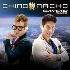 Chino & Nacho – Supremo Reloaded (2013)