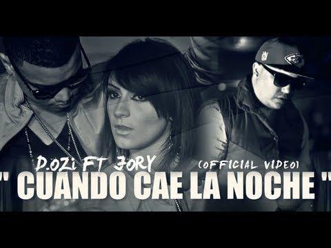 D.OZi Ft. Jory Boy - Cuando Cae La Noche (Video Oficial)   D.OZi