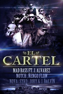 Mad Bass Ft. J Alvarez, Notch, Ñengo Flow, Nova, Syko, Jory, J Balvin - El Cartel