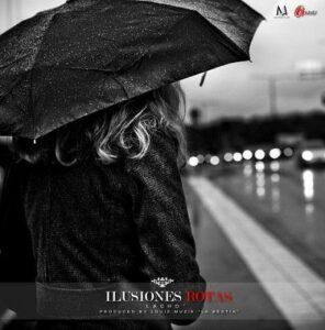 Lacho TM – Ilusiones Rotas (Prod. By LouisMusik)