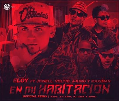 Eloy Ft. Jowell, Julio Voltio, J-King y Maximan - En Mi Habitacion Remix