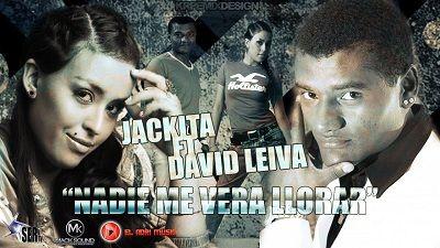 Jackita Ft David Leiva - Nadie Me Vera Llorar
