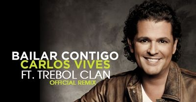 Carlos Vives Ft. Trebol Clan - Bailar Contigo (Official Remix)