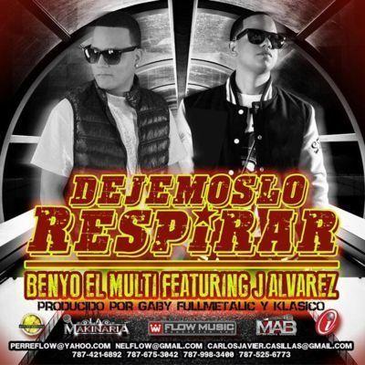 Benyo El Multi Ft. J Alvarez - Dejemoslo Respirar