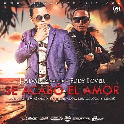 J Alvarez Ft. Eddy Lover