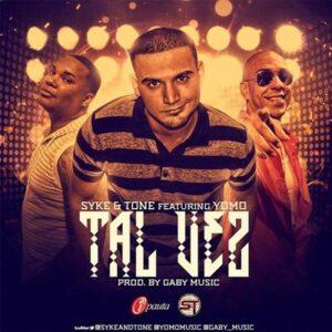 Yomo Ft. Syke & Tone – Tal Vez (Prod. by Gaby Music)