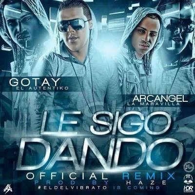 Gotay El Autentiko Ft Arcangel - Le Sigo Dando (Official Remix)