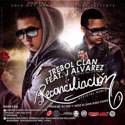 Trebol Clan, J Alvarez, Trebol Clan Ft. J Alvarez - Reconciliacion Remix