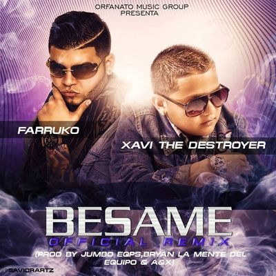 Xavi The Destroyer y Farruko Besame