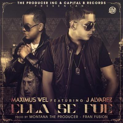 Maximus Wel Ft. J Alvarez - Ella Se Fue
