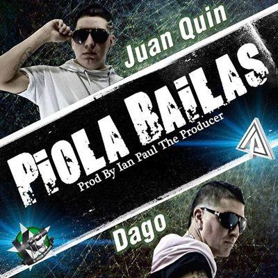 Juan Quin & Dago - Piola Bailas