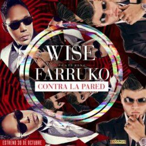 Wise The Gold Pen Ft. Farruko – Contra La Pared