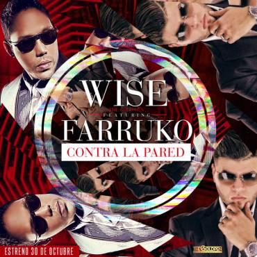 Wise The Gold Pen y Farruko Contra La Pared, Wise The Gold Pen, Farruko