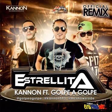 Kannon y Golpe a Golpe Estrellita Remix
