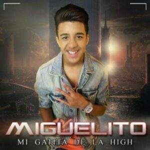 Miguelito – Mi Gatita De La High (Prod. By Gaby Music)