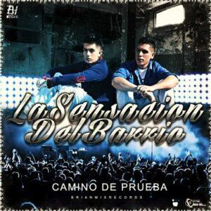 La Sensacion Del Barrio – Camino De Prueba (CD Difusion 2013)