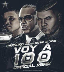 Farruko Ft. Divino Y D.OZi – Voy A 100 (Official Remix)
