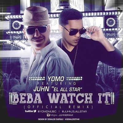 Yomo Ft. Juhn El All Star - Beba Watch It (Remix)