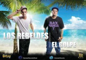 Los Rebeldes – El Golpe