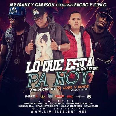 Mr. Frank y Gabyson Pacho y Cirilo Lo Que Esta Pa Hoy Remix