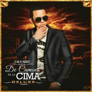 J Alvarez – De Camino Pa La Cima (Deluxe Edition) [2014] @ 320