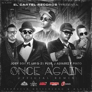 Jory Boy Ft. Lui-G 21 Plus, J Alvarez Y Pinto – Once Again (Official Remix)