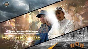 H.L.N (Haciendo Lo Nuestro) ft L.D.B (La Del Barrio) – Hoy Recorde