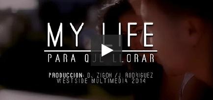 video My Life Para Que Llorar