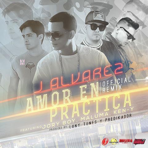 J Alvarez, Jory Boy, Maluma, Ken-Y, Amor En Practica Remix, Luny Tunes, Predikador