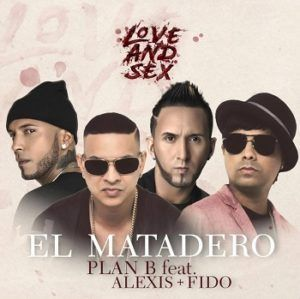 Plan B Ft. Alexis y Fido – Matadero (Love And Sex)