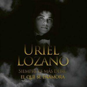 Uriel Lozano – Siempre Es Más Débil El Que Se Enamora (CD 2014) @ 320