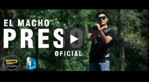 El Macho – Preso (Video + MP3)