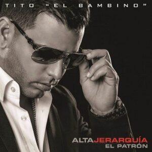 Tito El Bambino – Alta Jerarquía (CD 2014)
