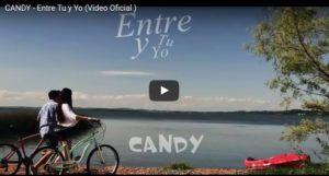 Candy – Entre Tu y Yo (Video Oficial + MP3)