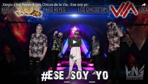 Xergio y los Reyes ft Los Chicos De La Via - Ese Soy Yo ...