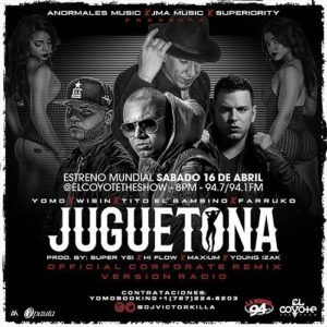 Yomo Ft. Wisin, Tito El Bambino Y Farruko – Juguetona (Official Corporate Remix)