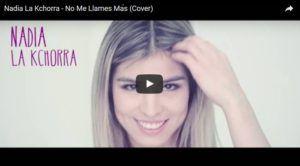 Nadia La Kchorra – No Me Llames Más (Video Oficial + MP3)
