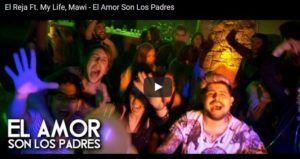 El Reja Ft My Life y Mawi – El Amor Son Los Padres (Video Oficial + MP3)