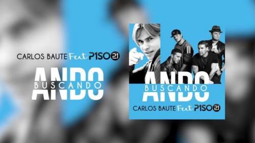 Carlos Baute Ft. Piso 21 - Ando Buscando | Piso 21