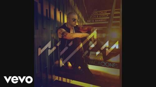 Wisin Ft. Don Omar, Zion y Lennox y Tito El Bambino - Vacaciones (Official Remix) | Tito El Bambino