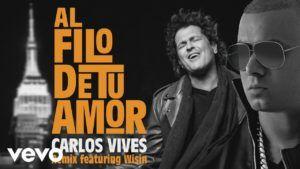 Carlos Vives Ft. Wisin – Al Filo De Tu Amor (Official Remix)