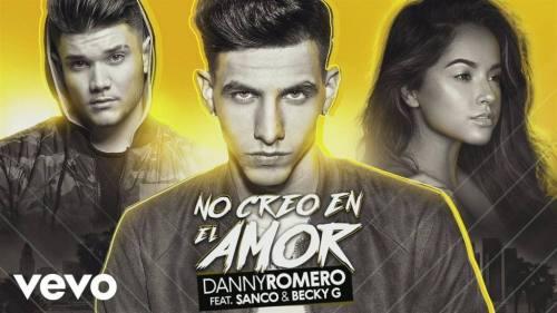 Danny Romero Ft Becky G y Sanco - No Creo En El Amor   Becky G