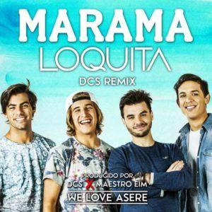 Marama – Loquita (DCS Remix)