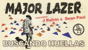 Major Lazer Ft. J Balvin y Sean Paul – Buscando Huellas