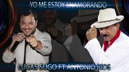 Lucas Sugo ft Antonio Rios - Yo Me Estoy Enamorando | Lucas Sugo 2017