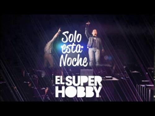 El Super Hobby - Solo Esta Noche   El Super Hobby