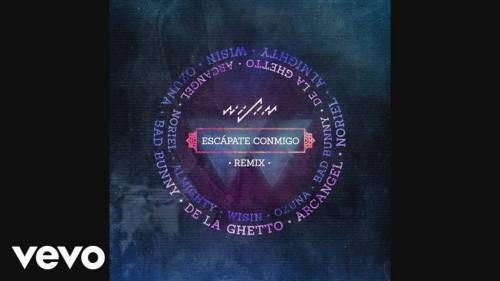 Wisin ft. Ozuna, Bad Bunny, De La Ghetto, Arcángel, Noriel y Almighty - Escápate Conmigo (Remix Oficial) | Arcangel