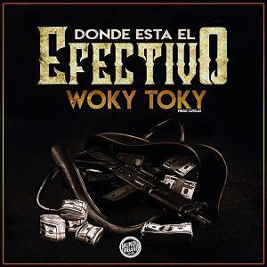 Woky Toky – Donde Esta El Efectivo
